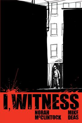 I, Witness By McClintock, Norah/ Deas, Mike (ILT)